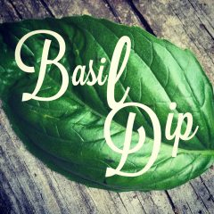 Basil Dip! A garden to table superstar