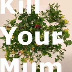 Kill Your Mum